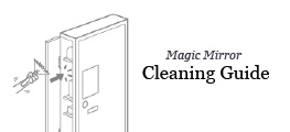 Magic Mirror Cleaning Guide