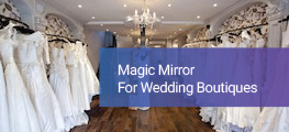 Magic Mirror for Wedding Boutiques